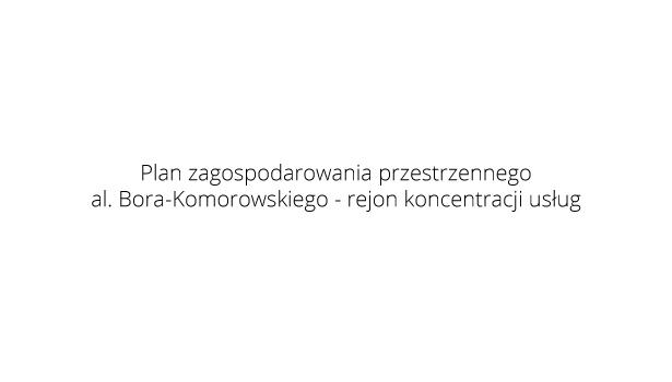 Plan zagospodarowania al. gen. Bora-Komorowskiego do 15.01