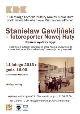 Stanisław Gawliński - fotoreporter Nowej Huty - wystawa zdjęć