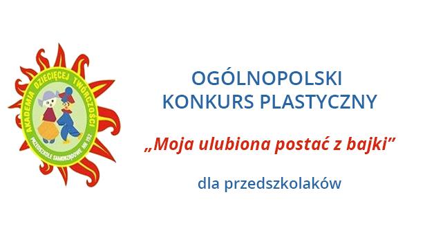 """Ogólnopolski konkurs plastyczny """"Moja ulubiona postać z bajki"""""""