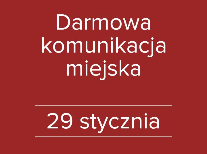 Darmowa komunikacja miejska 29 stycznia (niedziela)