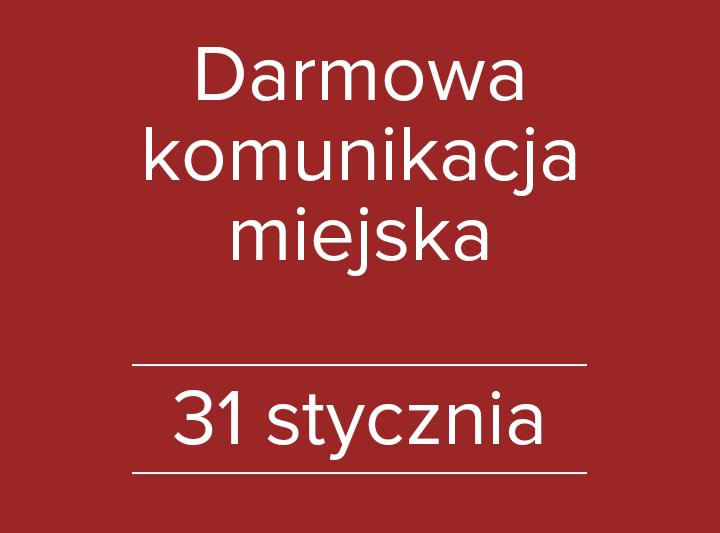 Darmowa komunikacja miejska 31 stycznia (wtorek)