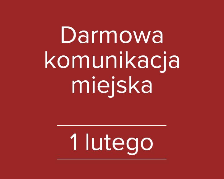 Darmowa komunikacja miejska 1 lutego (środa)