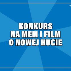 Konkurs na mem i krótki film o Nowej Hucie Biblioteki Kraków