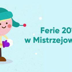 Ferie 2019 w Mistrzejowicach